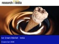 sanjeevchainani Icecreammarket india-sample-090703031302-phpapp01