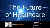 Keynote slides: Shaping the Future of Healthcare