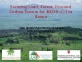 Securing Land, Forest, Tree and Carbon Tenure for REDD+(+) in Kenya