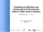 Enabling the Definition and Enforcement of Governance Rules in Open Source Systems