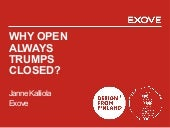 Why Open Always Trumps Closed?