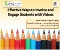 Effective Ways to Involve and Engage Students with Videos