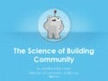 The Science of Building Community