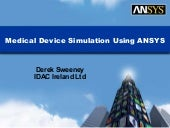 Medical Device Simulation Using ANSYS