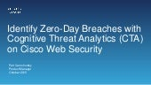 Identify Zero-Day Breaches with Cognitive Threat Analytics on Cisco Web Security