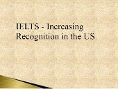 IELTS - Increasing Recognition in t...