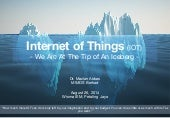 Internet of Things: The Tip of An Iceberg