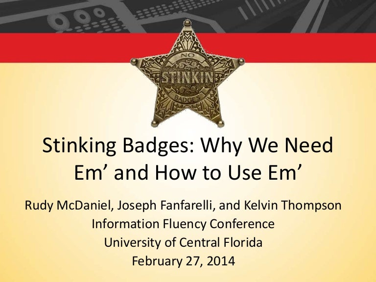 Stinkin' Badges: Why We Need 'Em and How to Use 'Em