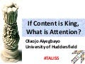 If content is king, what is attention
