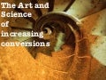 The Art and Science of increasing Conversions - Ifraz Mughal
