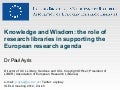 Knowledge and Wisdom: the role of research libraries in supporting the European research agenda