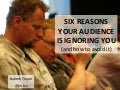 6 Reasons Your Audience Is Ignoring Your Presentation
