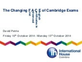 Ihlow october 2014 changing face of cambridge exams
