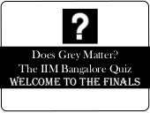 IIMB_ does grey matter  quiz_finals...