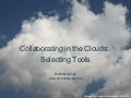 Collaborating in the Clouds: selecting tools