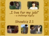 """I live for my job"" - Showbiz 2.1"