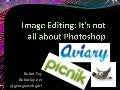 Image editing: It's not all about photoshop