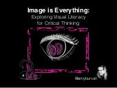 Image is Everything: Exploring Critical Thinking Through Visual Literacies BLC15