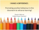 I MAKE THE DIFFERENCE : Encouraging Positive Behaviour