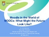 Moodle in the World of MOOCs: What Might the Future Look Like?