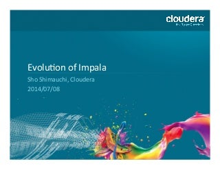 Evolution of Impala #hcj2014