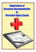 Importance of accurate documentation in personal injury cases