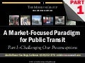 "Challenging Our Preconceptions - pt 1 of ""A Market-Focused Paradigm for Public Transit"""