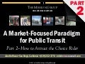 "How to Attract the Choice Rider - pt 2 of ""A Market Focused Paradigm for Public Transit"""