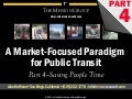 "Save People Time - pt 4 of ""A Market Focused Paradigm for Public Transit"""
