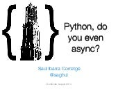 Python, do you even async?