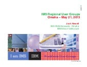 IMS RUGs Host Presentation 2013 - IMS UG May 2013 Omaha