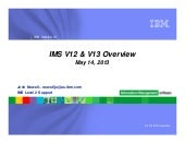 IMS V12 and V13 Overview 2013 - IMS UG May 2013 Omaha