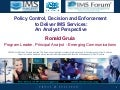 Policy Control, Decision and Enforcement to Deliver IMS Services