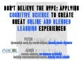 Don't Believe the Hype: Applying Cognitive Science to Create Great Online and Blended Learning Experiences
