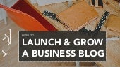 How To Launch & Grow A Business Blog, from #INBOUND14