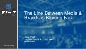 The Line Between Media & Brands is Blurring Fast