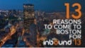13 Reasons to come to Boston for INBOUND 2013