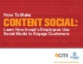 How To Make Content Social: Learn How Incept,s Employees Use Social Media to Engage Customers