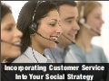 Incorporating Customer Service Into Your Social Communications Strategy