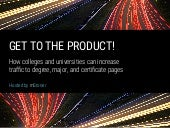 Get to the Product: How Colleges and Universities Can Increase Traffic to Degree Pages
