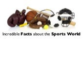 Incredible Sports Facts