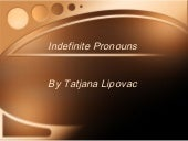 Indefinite pronouns by tatjana lipovac
