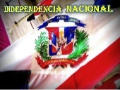 Independencia Nacional Dominicana  ...