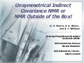 Unsymmetrical Indirect Covariance NMR or NMR Outside of the Box