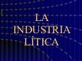 Industria Litica