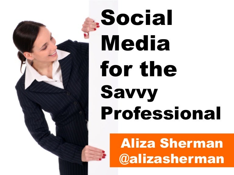 Social Media for the Savvy Professional