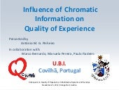 Influence of Chromatic Information on  Quality of Experience