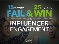 Influencer Engagement: 15 Ways to Fail & 25 Ways to Win