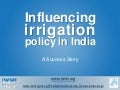 Influencing irrigation policy in India
