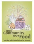 Your Community, Your Food: Seven Ways to Get Healthy Food into Your Community